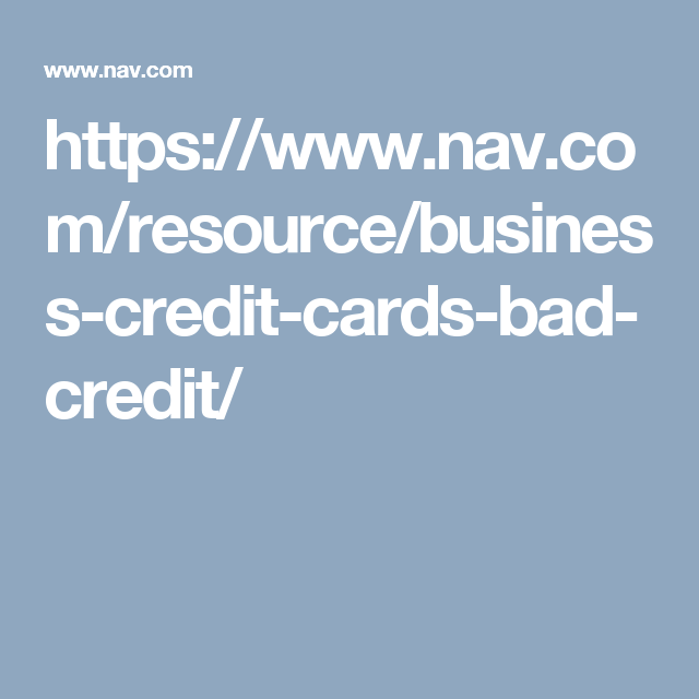 Httpsnavresourcebusiness credit cards bad credit to save you time weve put together a list of what we think are the best business credit cards for bad credit available to business owners colourmoves