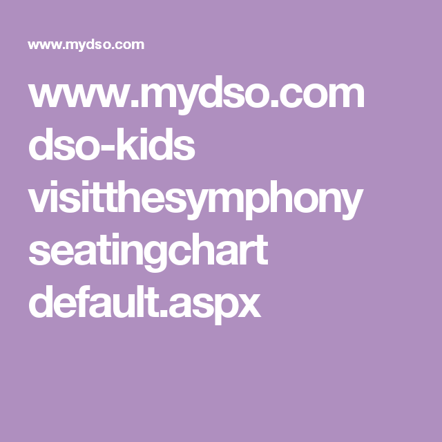 Wwwmydsocom Dso Kids Visitthesymphony Seatingchart Default