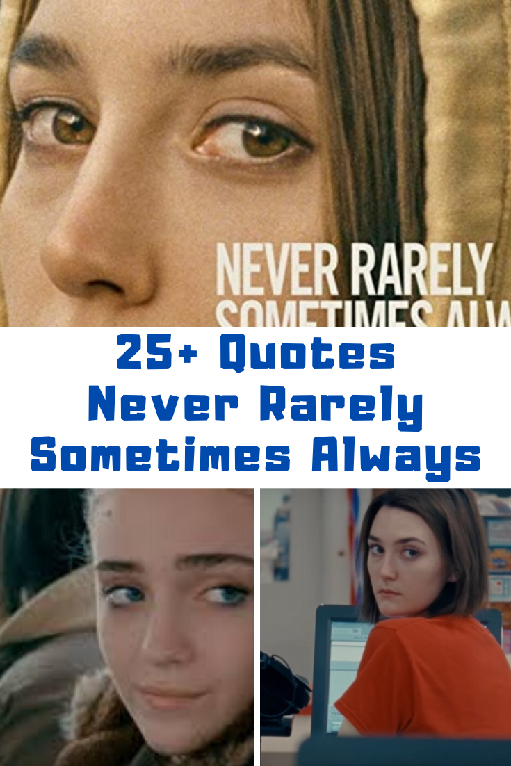 Never Rarely Sometimes Always Movie Quotes Guide For Moms Always Movie Movie Quotes Tv Show Quotes