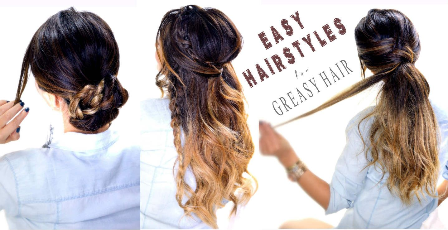 4 Easy Hairstyles For Greasy Hair Cute Everyday Styles Easy Hairstyles Hair Styles Greasy Hair Hairstyles