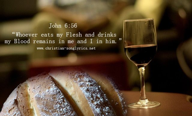 John 6:52-59 Whoever eats my Flesh and drinks my Blood