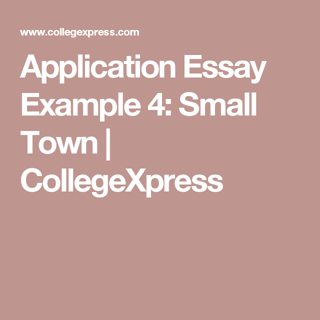 Application Essay Example  Small Town  College Essay  Pinterest  Application Essay Example  Small Town  Collegexpress Article Review Service also Argumentative Essay Topics High School  Interesting Essay Topics For High School Students