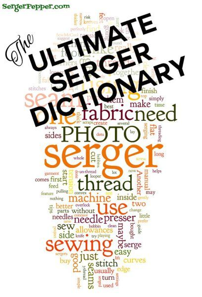 The Ultimate Serger Dictionary - 50 entries (and growing) on SergerPepper.com