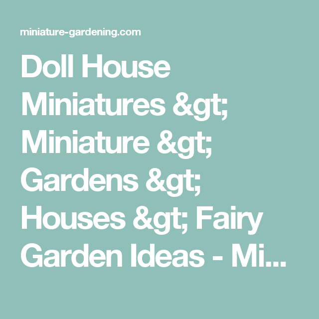 Doll House Miniatures > Miniature > Gardens > Houses > Fairy Garden Ideas - Miniature Gardening