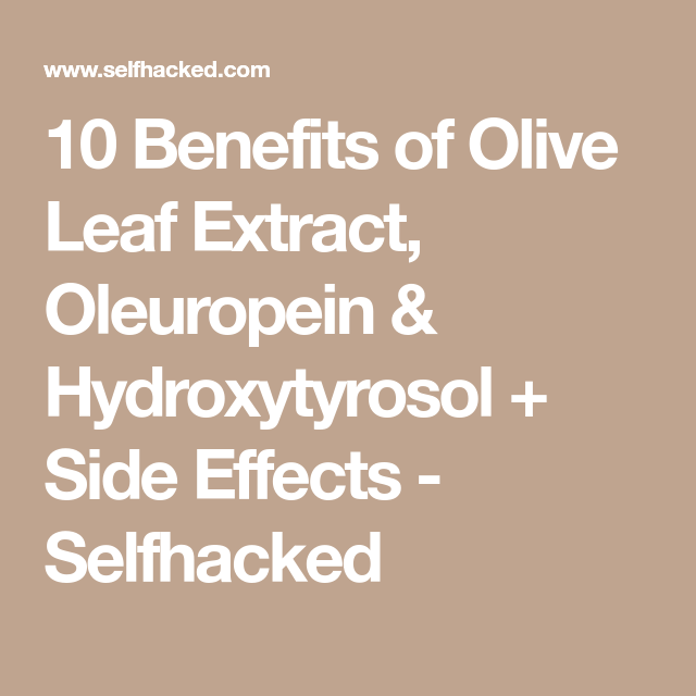 10 Benefits of Olive Leaf Extract, Oleuropein