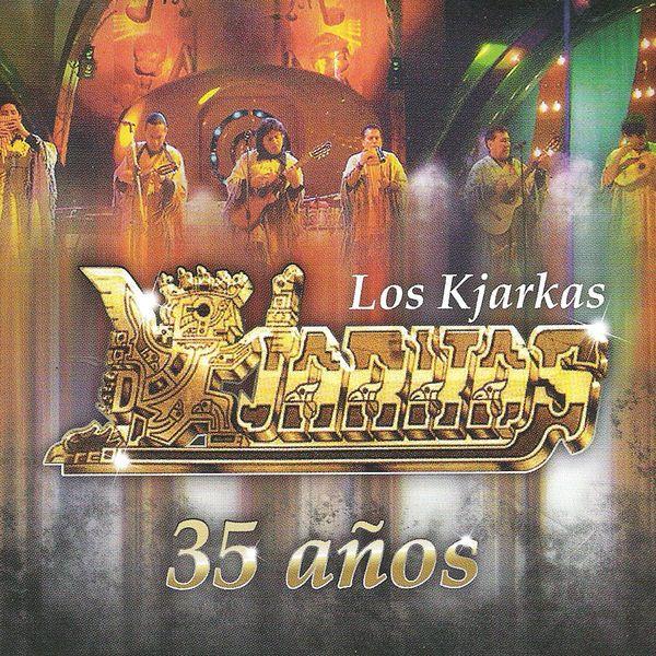 DownloadToxix: Los Kjarkas - 35 Años [AAC M4A] (2008)