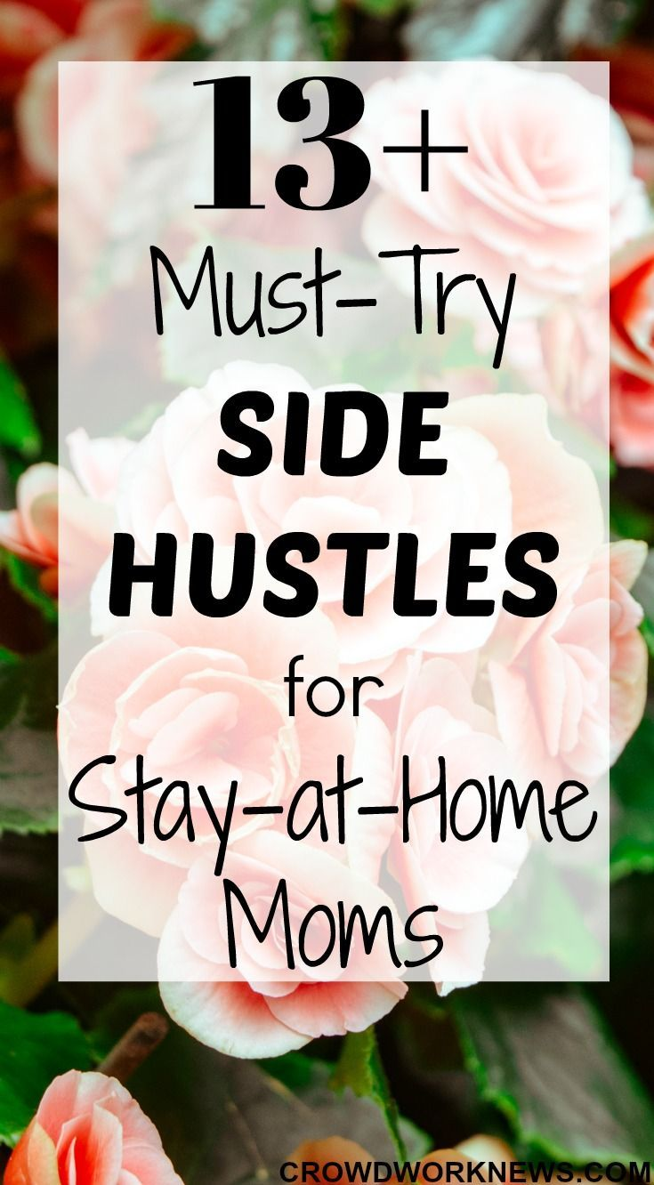 Stay At Home Mom Jobs Ideas: 13+ Flexible Side Hustle Ideas For Stay-at-Home Moms