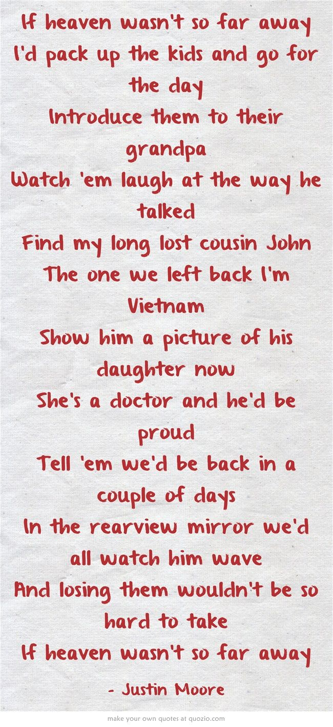 If heaven wasn't so far away Country music lyrics quotes