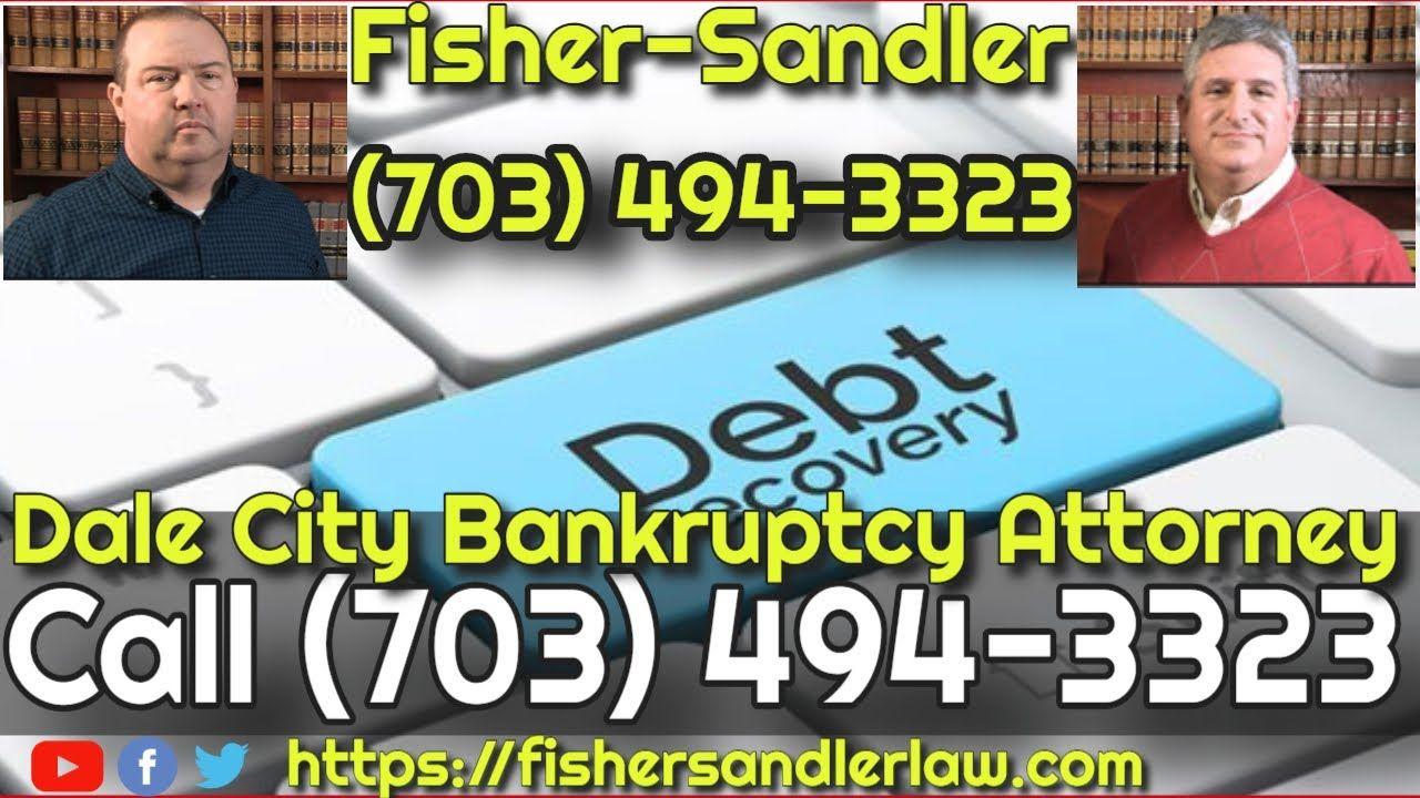 Dale City Bankruptcy Attorney Call (703) 4943323 Fisher