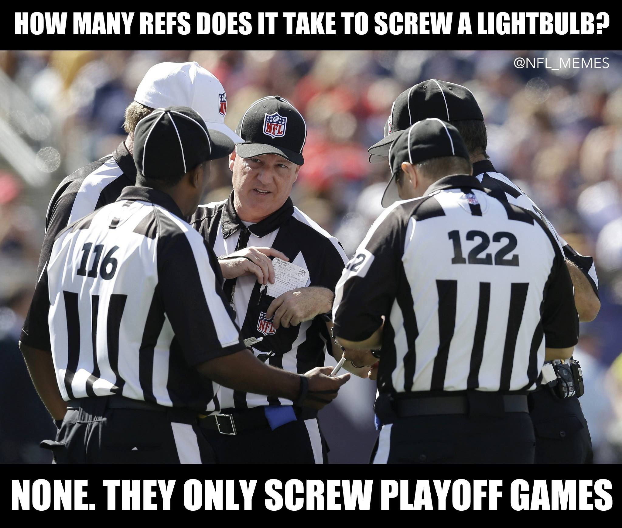 How May Refs Does It Take To Screw A Lightbulb Nfl Football Funny Sports Football Is Life