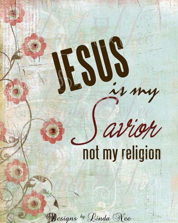 Printable Wall Decor ~ Jesus is my Savior not my religion ~ Digital ...
