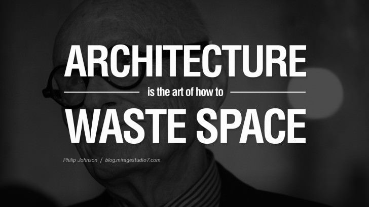 Gentil Architecture Is The Art Of How To Waste Space.   Philip Johnson Quotes By  Famous