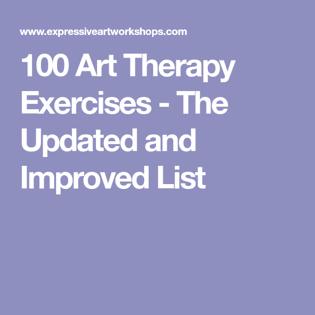 100 Art Therapy Exercises The Updated And Improved List