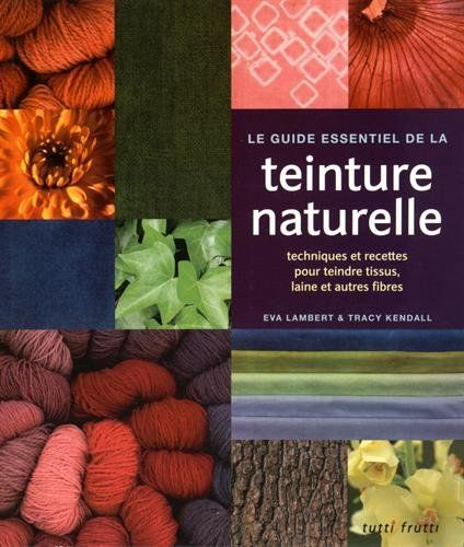 Teindre Un Canapé Tissus: Teinture Naturelle : Fabriquer Soi-même Sa Teinture