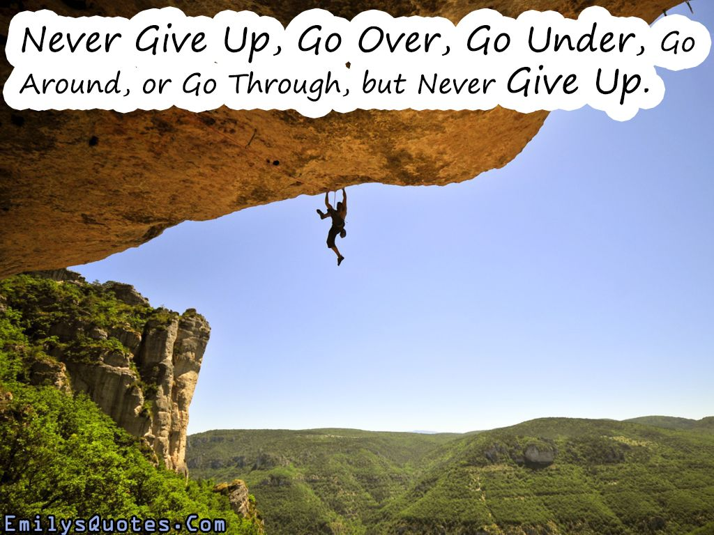 Popular Inspirational Quotes Never Give Up Go Over Go Under Go Around  Popular