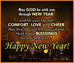A Wish For God S Blessings To Make The New Year Filled With Joy Peace And Love Happy New Year Quotes New Year Quotes For Friends Quotes About New Year