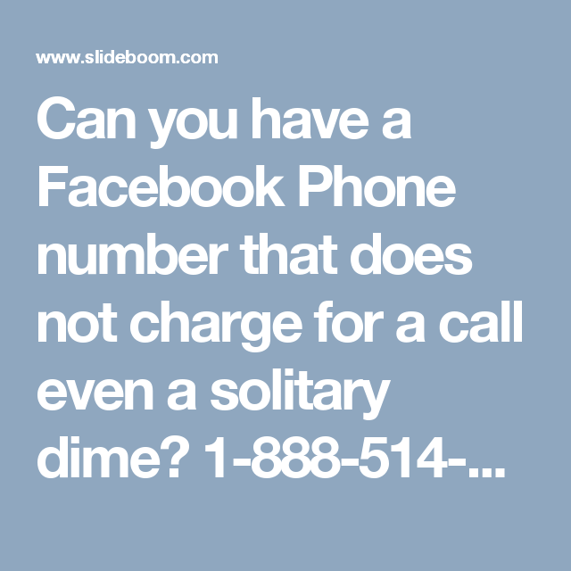 Can you have a Facebook Phone number that does not charge for a call even a solitary dime? 1-888-514-9993 #Facebooksupport #Facebookcustomersupport #Facebookphonenumber #Facebooksupportnumber It is entirely evident that if somebody's essential adage is to make their client fulfilled then most likely they would give you benefit round the clock. Also, we have internationalized client and time-zone of each nation or states are some place are distinctive and changes time to time. Also, in the…