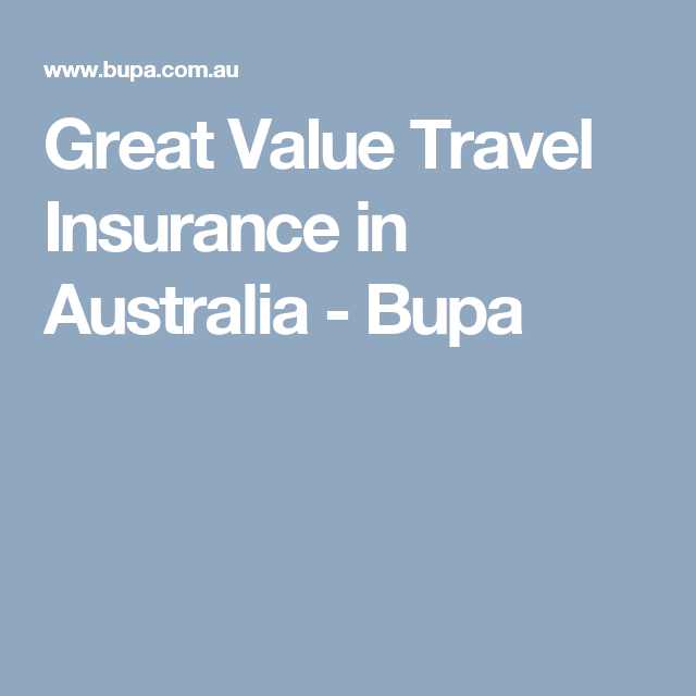 Great Value Travel Insurance In Australia Bupa Travel