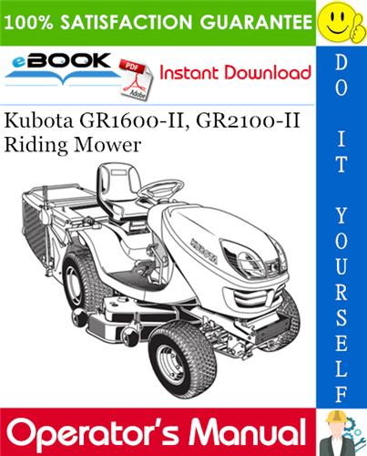 Kubota Gr1600 Ii Gr2100 Ii Riding Mower Operator S Manual Kubota Riding Mower Mower