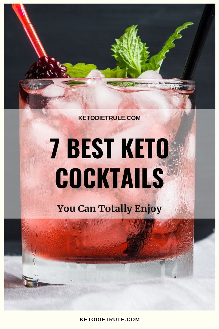 7 Best Keto Cocktails That Won T Kick You Out Of Ketosis Keto Diet Rule In 2020 Keto Cocktails Low Carb Alcoholic Drinks Keto Drink