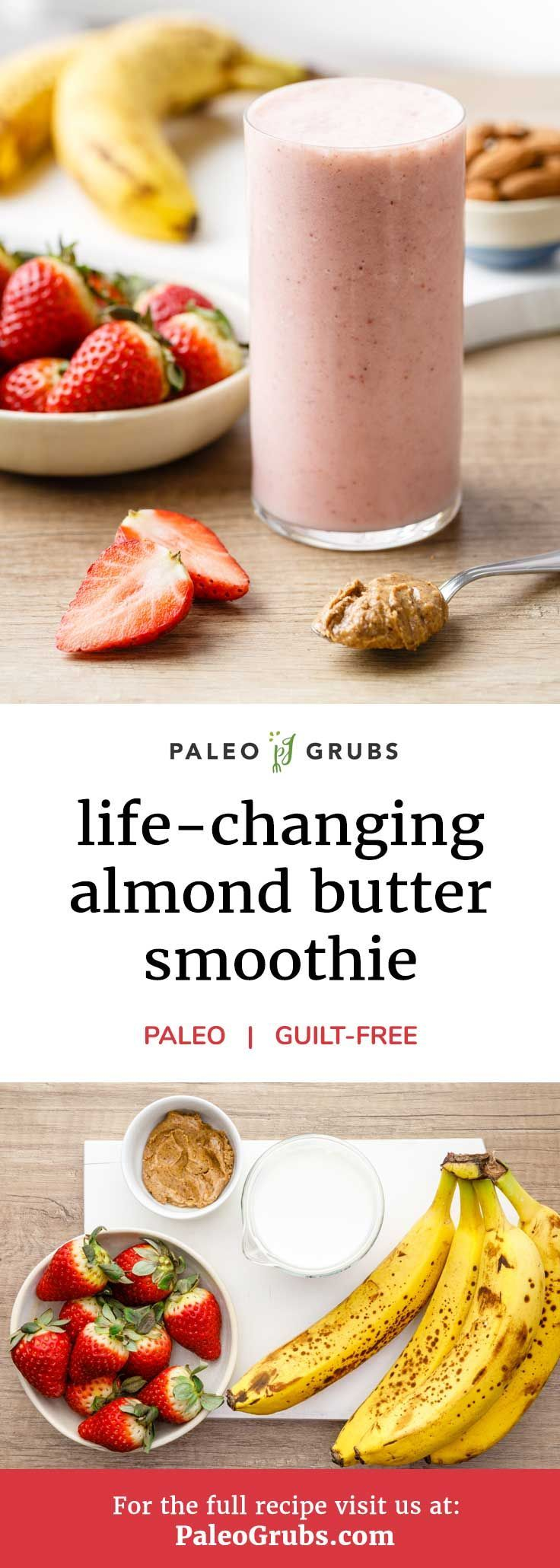 Life-changing Almond Butter Smoothie (Paleo-Friendly)