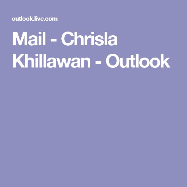 Mail - Chrisla Khillawan - Outlook