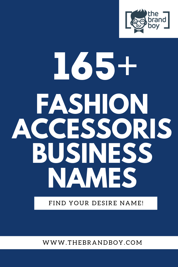165 Creative Fashion Accessories Store Names Store Names Ideas Business Names Boutique Names
