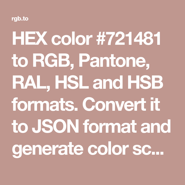hex color 721481 to rgb pantone ral hsl and hsb formats convert it json format generate schemes for your des colors pms scale 230c