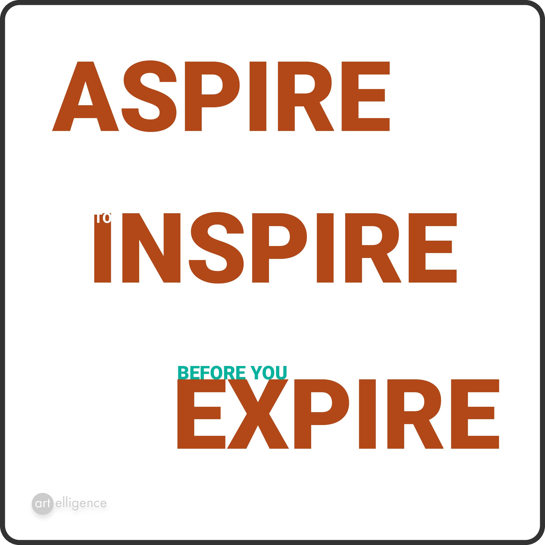 Aspire to inspire before inspire quoteoftheday Quote