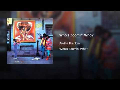 Who S Zoomin Who Aretha Franklin Aretha Franklin Soul Music