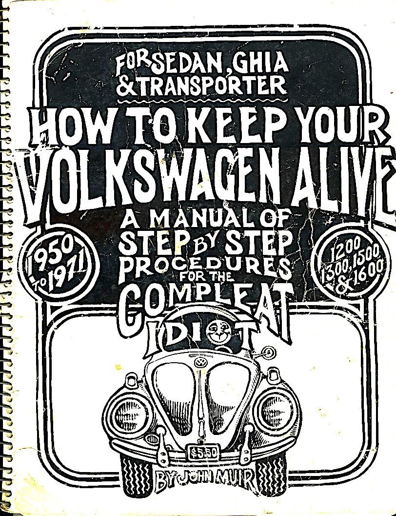 For The Compleat Idiot Vw Manual 1950 1971 Volkswagen Volkswagon Vintage Vw