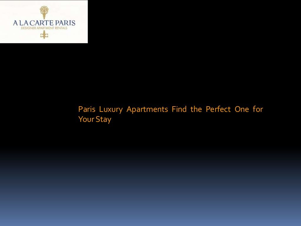 Paris Luxury Apartments For Rents By Riyanwillson Via Slideshare Paris Luxury Apartments For Rent Luxury Apartments