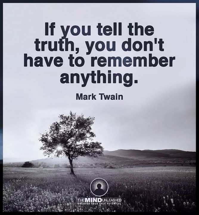 if you tell the truth, you don't have to remember anything - mark twain