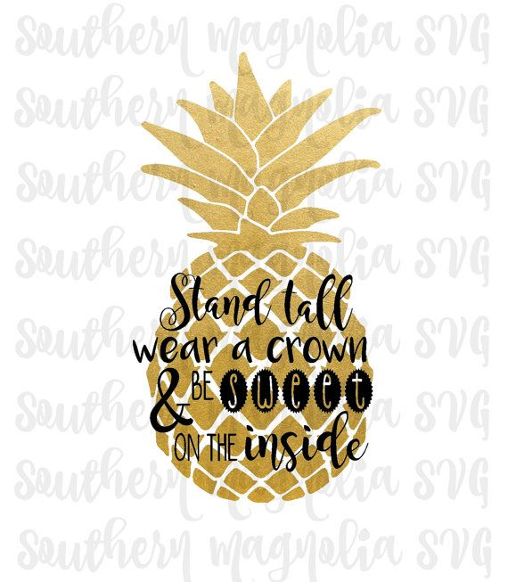 Be A Pineapple Stand Tall Wear A Crown Sweet On The