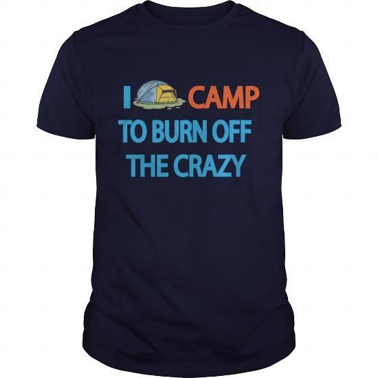 I camp to burn off the crazy