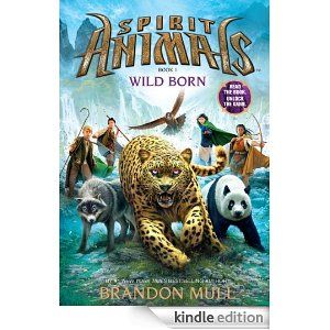 Amazon.com: Spirit Animals Book 1: Wild Born eBook: Brandon Mull: Kindle Store