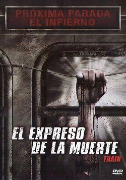 Ver película El expreso de la Muerte online latino 2008 VK gratis ...