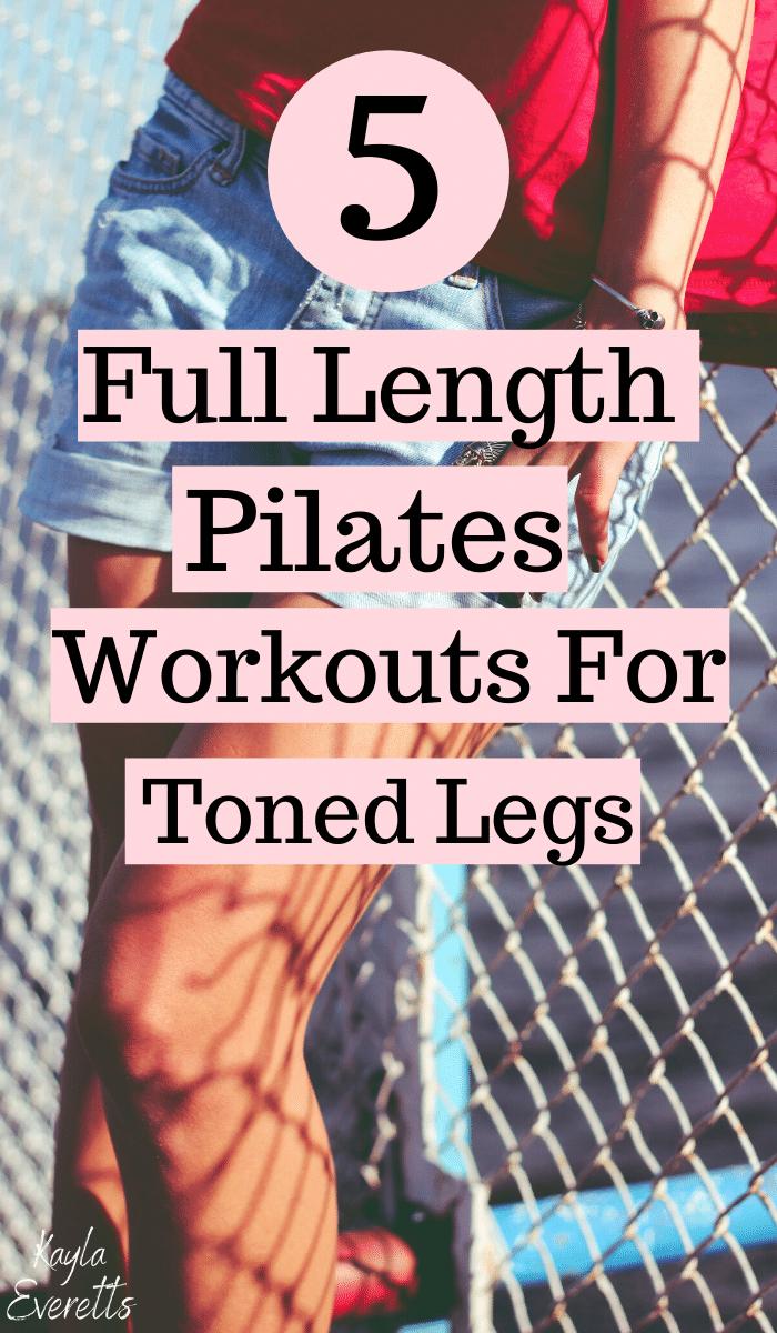 5 Full-Length Pilates Workouts For Toned Legs #pilatesworkoutroutine