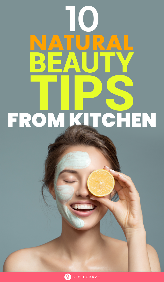Top 9 Effective Natural Beauty Tips From Kitchen  Natural beauty