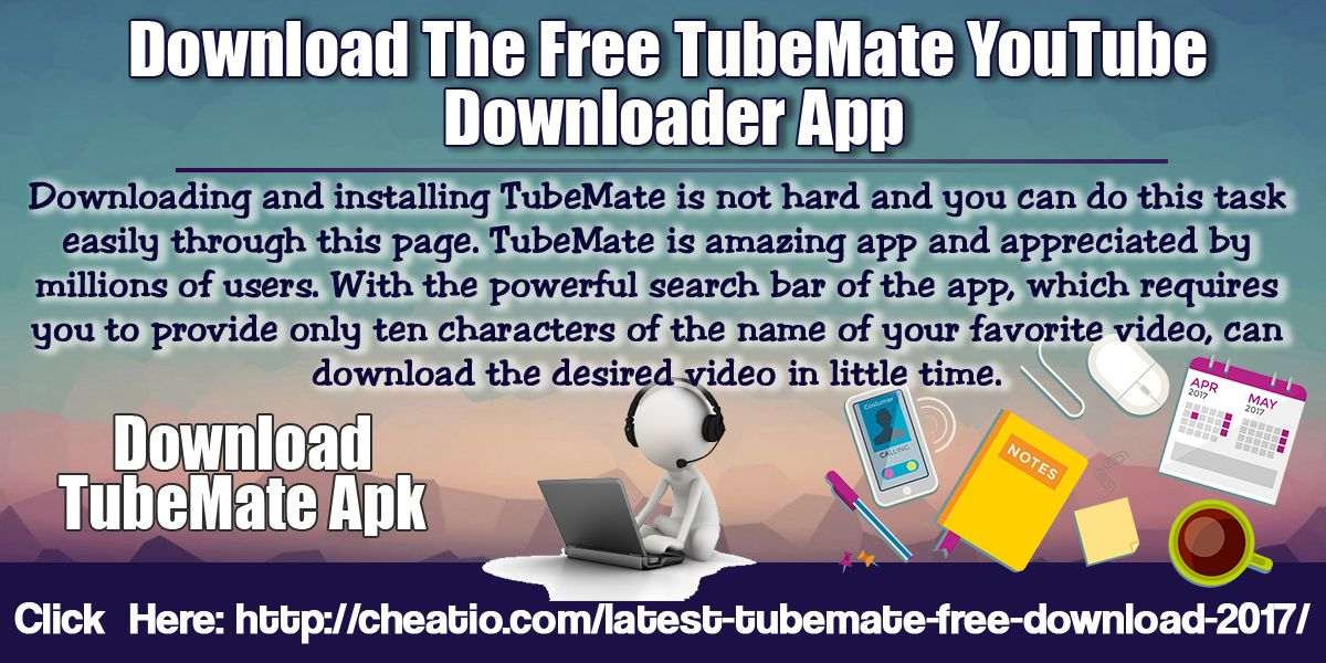 Downloading and installing TubeMate is not hard and you