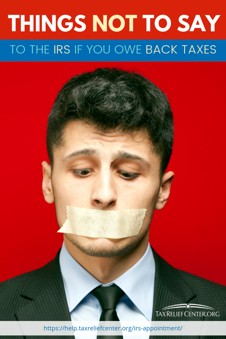 Things NOT To Say In An IRS Appointment [INFOGRAPHIC