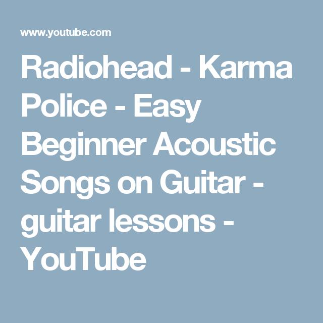 Radiohead - Karma Police - Easy Beginner Acoustic Songs on Guitar ...