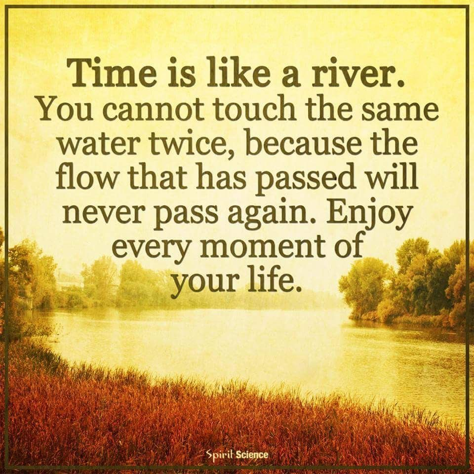 We only pass this way once … River quotes, Spirit quotes