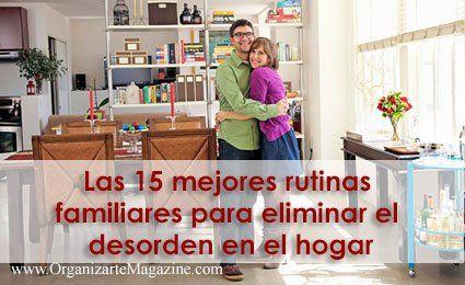 Las 15 mejores rutinas familiares para eliminar el desorden en el hogar