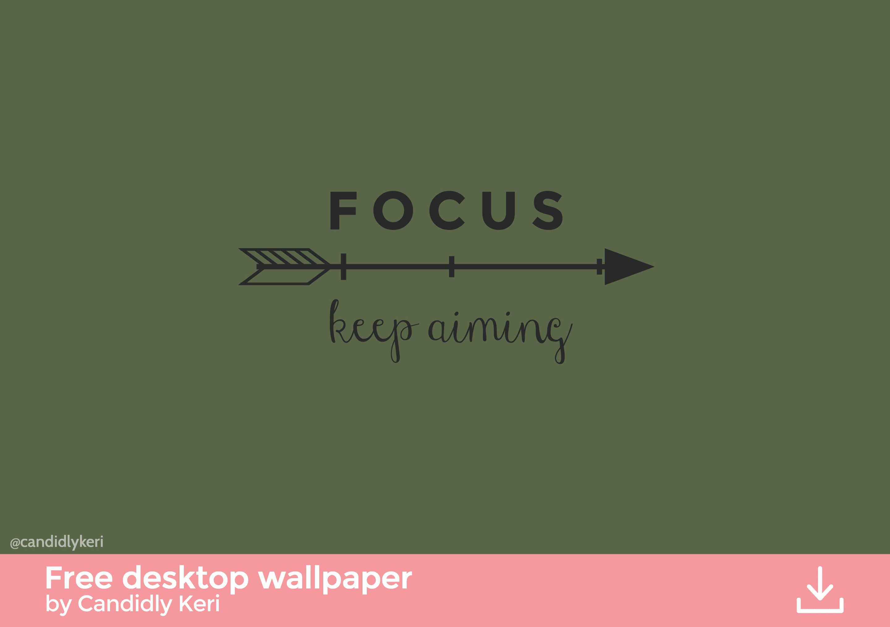 Olive Green, army green arrow quote, focus keep aiming wallpaper you can download for free on the blog! For any device; mobile, desktop, iphone, android!
