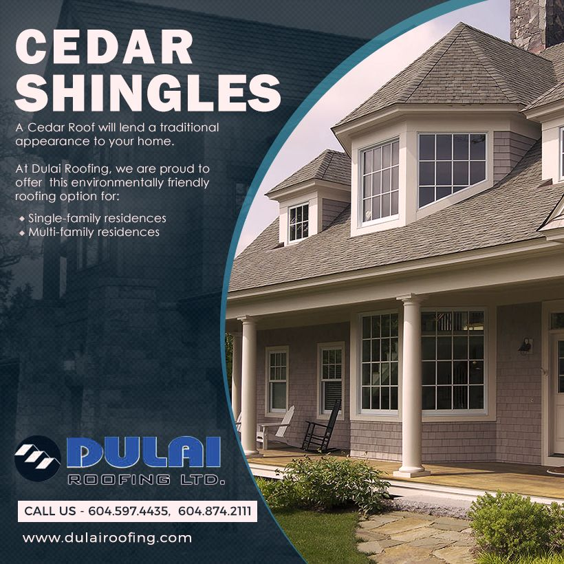 Get Innovative Cedar Shingles Roofing In Canada Dulai Roofing Ltd Is Specialized As Well As Experienced In Providing Cedar Shingl Cedar Roof Reroofing Roofing