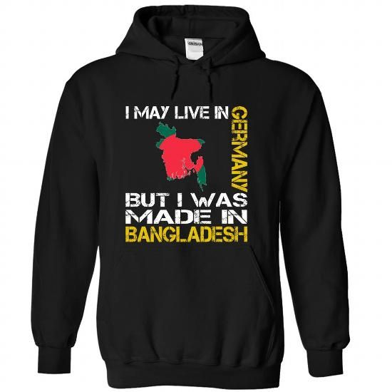 I May Live in Germany But I Was Made in Bangladesh (V6) - #black tshirt #hoodie for girls. SAVE => https://www.sunfrog.com/States/I-May-Live-in-Germany-But-I-Was-Made-in-Bangladesh-V6-gkgzesxrlx-Black-Hoodie.html?68278