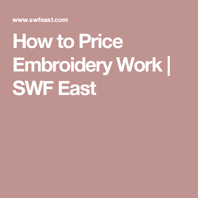 How To Price Embroidery Work Swf East Embroidery For