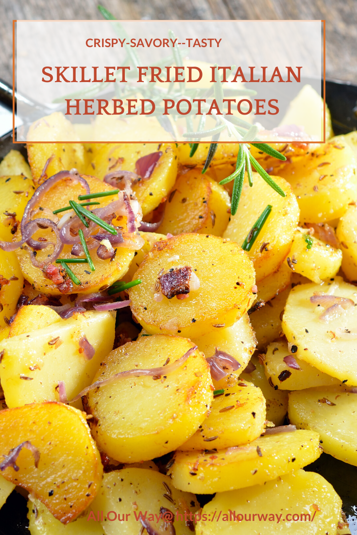 Photo of Skillet Fried Italian Herbed Potatoes Quick and Tasty