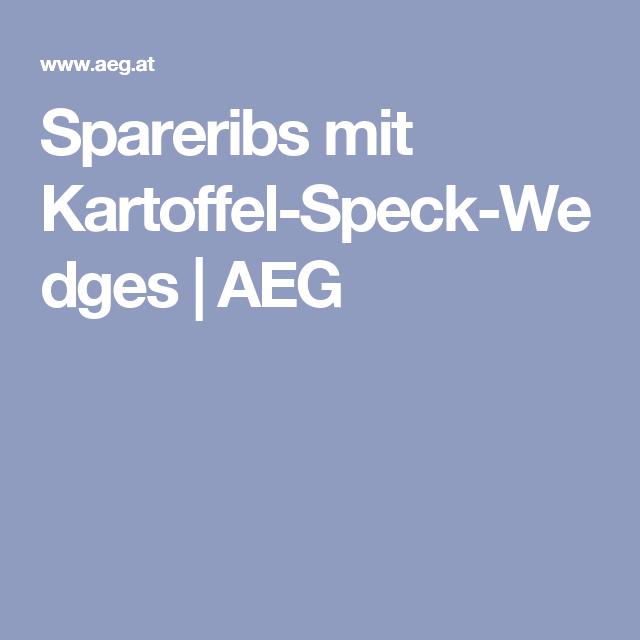 Spareribs mit Kartoffel-Speck-Wedges | AEG